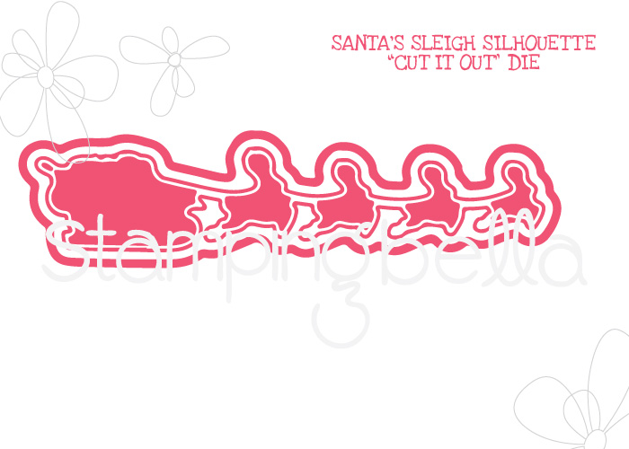 *NEW* - Stamping Bella - SANTA'S SLEIGH SILHOUETTE CUT IT OUT DIE
