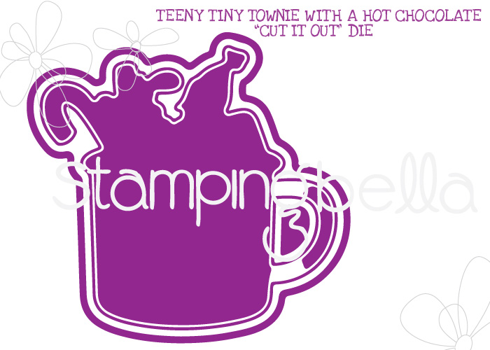 *NEW* - Stamping Bella - TEENY TINY TOWNIE HOT CHOCOLATE CUT IT OUT DIE