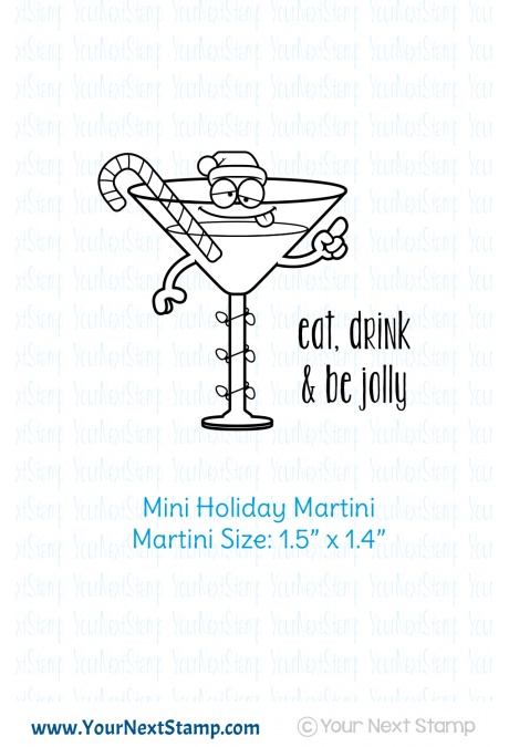 Your Next Stamp - Mini Holiday Martini
