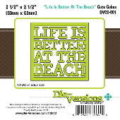 Die-Versions - Cute Cubes - Life Is Better At The Beach