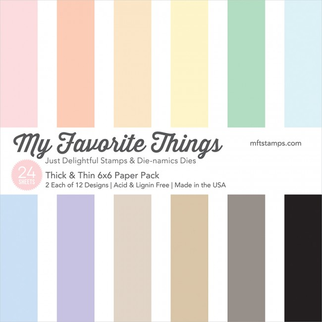 My Favorite Things - Thick & Thin 6 x 6 Paper Pack