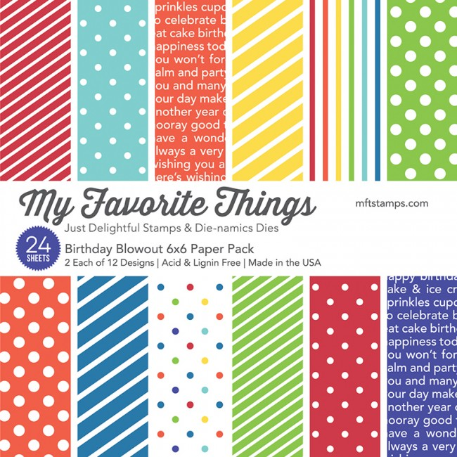 My Favorite Things - Birthday Blowout 6 x 6 Paper Pack