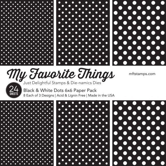 *NEW* - My Favorite Things - Black & White Dots Paper Pack
