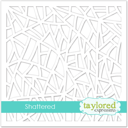 *NEW* - Taylored Expression - Shattered Stencil