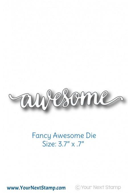 Your Next Stamp - Fancy Awesome Die