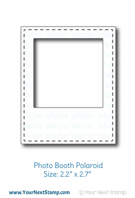 *NEW* - Your Next Stamp - Photo Booth Polaroid die
