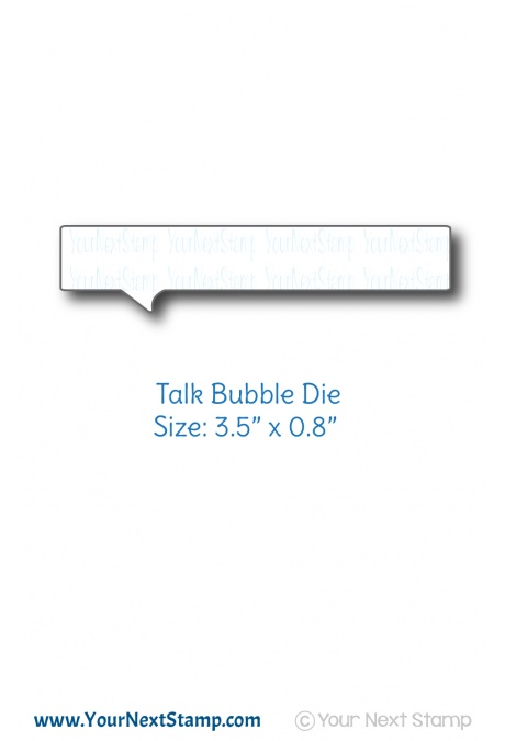 *NEW* - Your Next Stamp - Talk Bubble Die