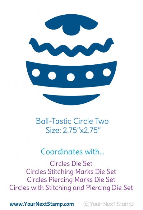 *PRE-ORDER* - Your Next Stamp - Ball-Tastic Circle Two Die