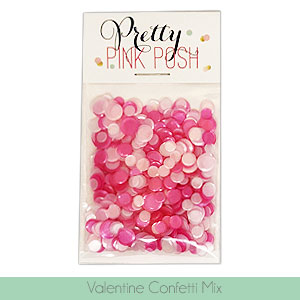 *NEW* - Pretty Pink Posh - Confetti - Valentine Mix