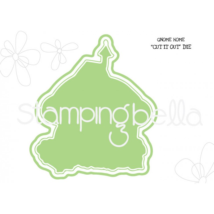 Stamping Bella - Gnome home CUT IT OUT DIE