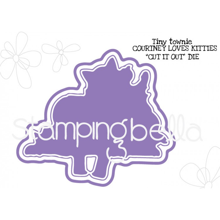 Stamping Bella - Tiny Townie Courtney loves kittie's CUT IT OUT DIE