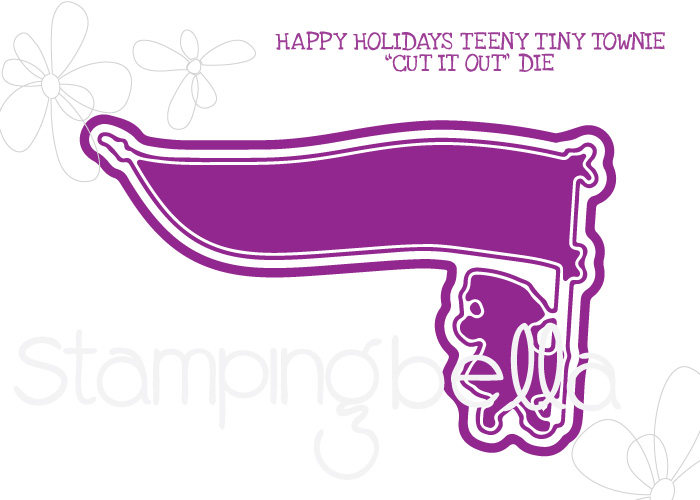 Stamping Bella - HAPPY HOLIDAYS TEENY TINY TOWNIE CUT IT OUT DIE