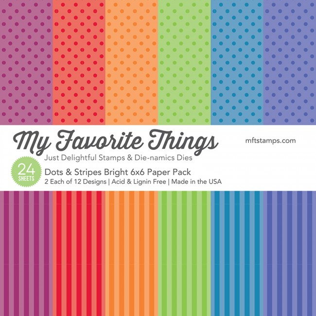 My Favorite Things - Dots & Stripes Bright 6 x 6 Paper Pack