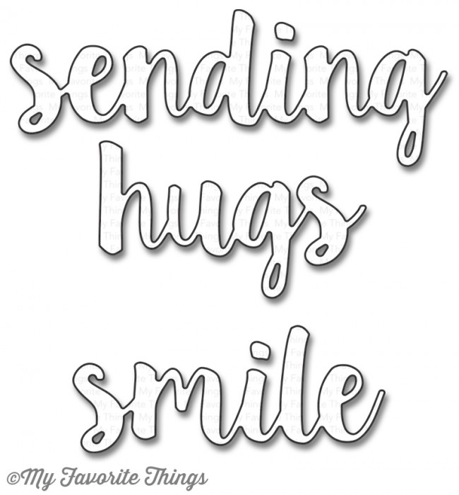 ###My Favorite Things -  Sending Hugs Die-namics
