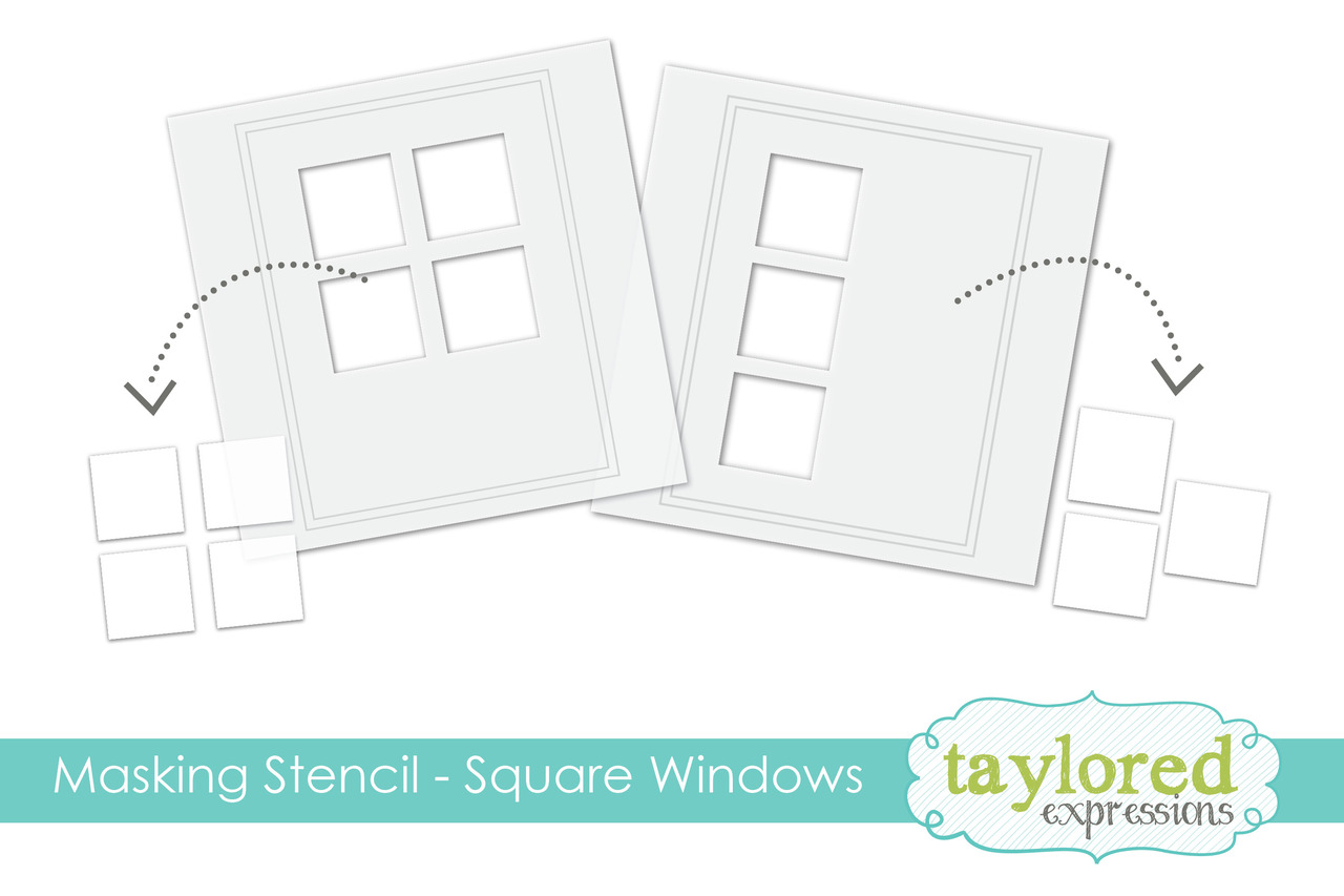 Taylored Expression - Masking Stencils - Square Windows