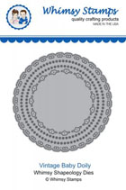 ###Whimsy Stamps - Vintage Baby Doily - Shapeology Dies