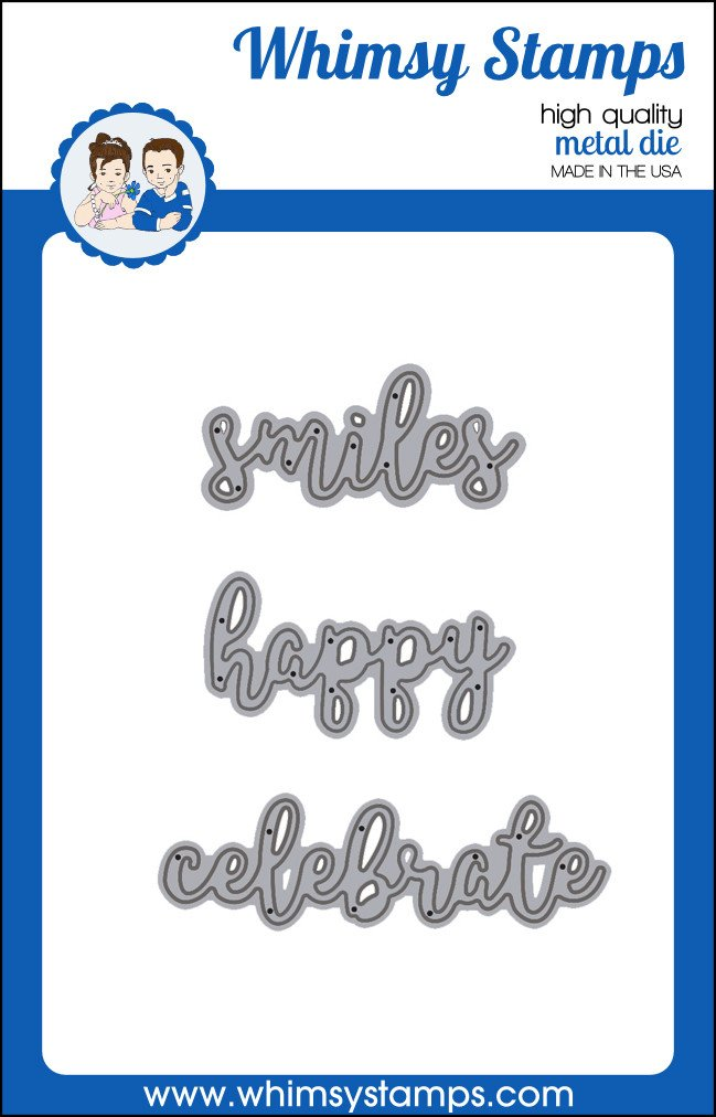 Whimsy Stamps - Word Dies Set - Smiles Happy and Celebrate