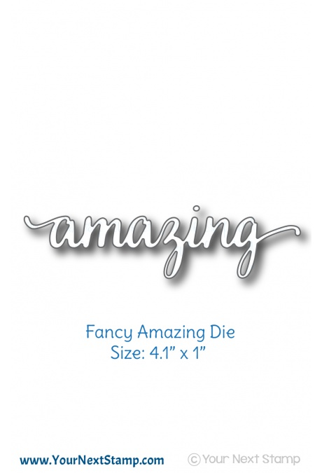 Your Next Stamp - Fancy Amazing Die