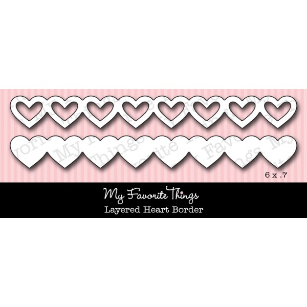 My Favorite Things - Die-namics Layered Heart Border