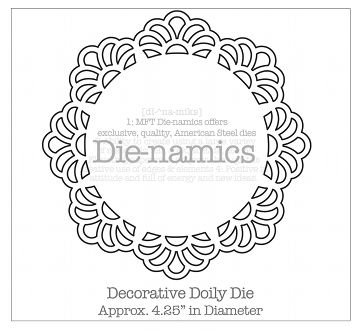 My Favorite Things - Die-namics Decorative Doily