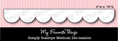 My Favorite Things - Die-namics Simply Scallops Medium